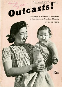 Outcasts! The Story of America's Treatment of Her Japanese-American Minority by Caleb Foote, 1942