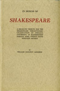 A Tribute at Indiana University honoring 300 Years of Shakespeare. April 26, 1916.