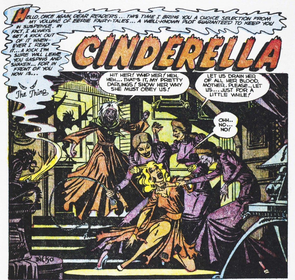 In this 1954 comic book retelling, Cinderella's stepmother and stepsisters are vampires.  Cinderella steals a magic book and helps herself rather than relying on a fairy godmother.  Students thought that the shocking twist ending (spoiler alert: the prince is a vampire too!) was to die for.