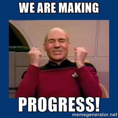 "Image 1: Meme of Jean Luc Picard that says ""We Are Making Progress!"""